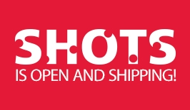 Shots is open & shipping